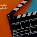 5 Best Filmmaker Apps for Android 2021